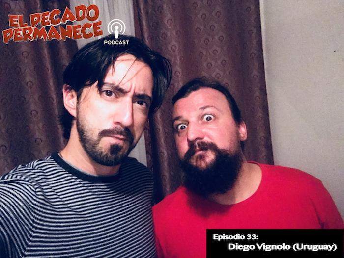 El Pecado Permanece Podcast con Javier Medina. Episodio 33 con Diego Vignolo desde Uruguay