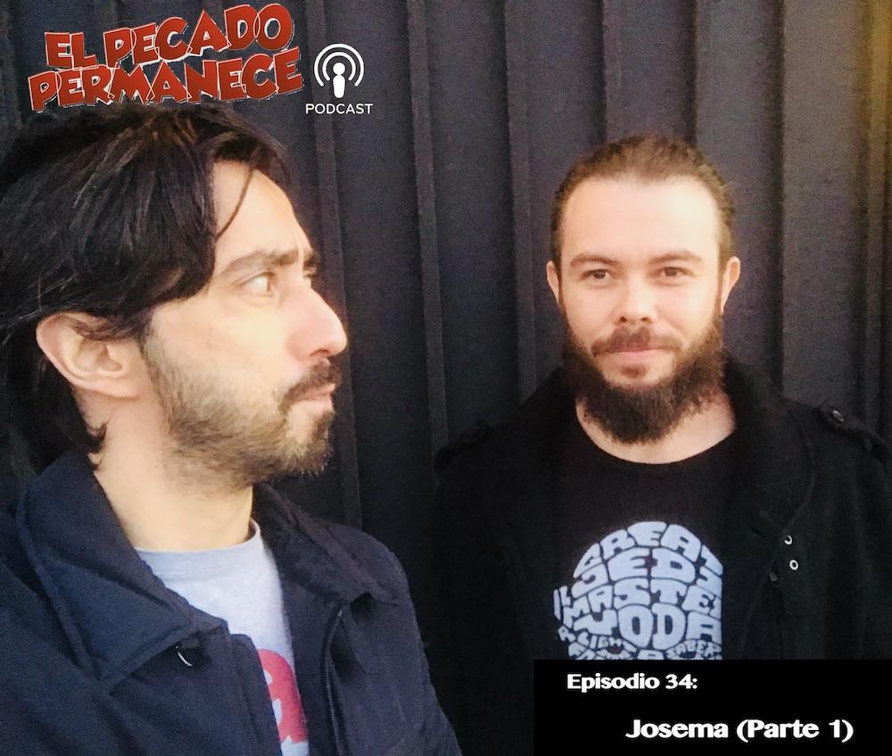 El Pecado Permanece Podcast con Javier Medina. Josema musico y productor de invitado en el episodio 34