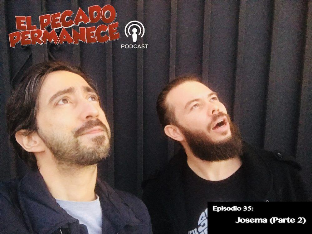 El Pecado Permanece Podcast con Javier Medina. Josema musico y productor de invitado en el episodio 35
