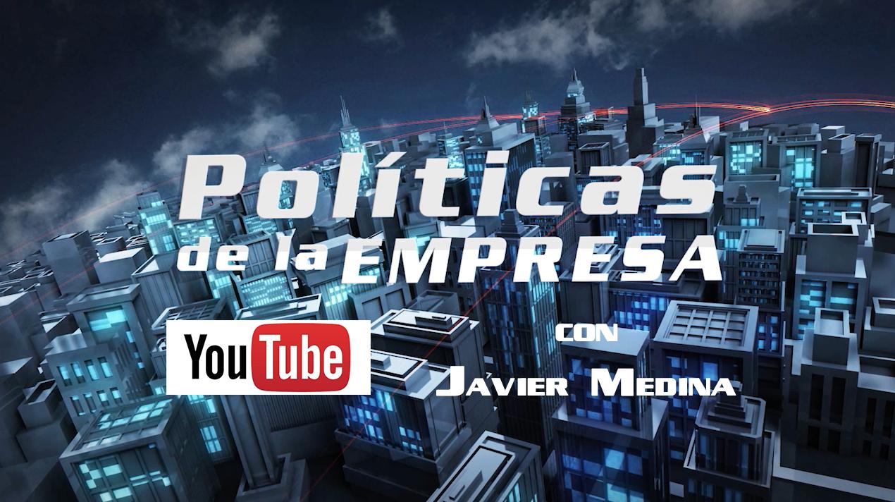 Show Politicas de la empresa con Javier Medina. Intro